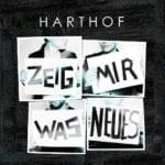 Cover: Harthof - Zeig mir was Neues