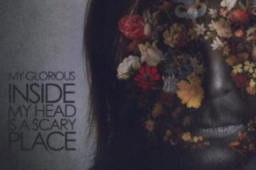 Cover: My Glorious - Inside My Head Is A Scary Place