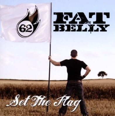 Cover: Fat Belly - Set The Flag