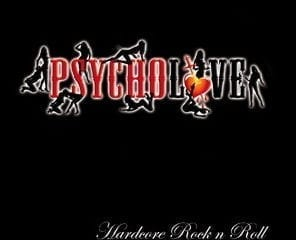 Psycholove - Hardcore Rock'n'Roll