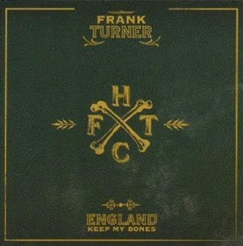 Cover: Frank Turner - England Keep My Bones