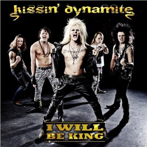 Cover: Kissin' Dynamite - I Will Be king