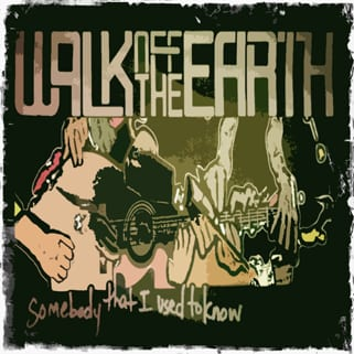 Cover: Walk Off The Earth - Somebody that I used to know