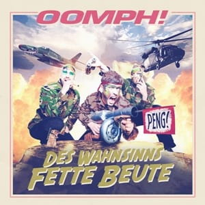 Cover: Oomph! - Des Wahnsinns fette Beute