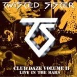 Cover: Twisted Sister - Club Daze Vol. 2