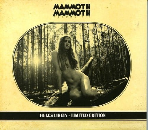 Cover: MAMMOTH MAMMOTH - Volume III: Hell's Likely