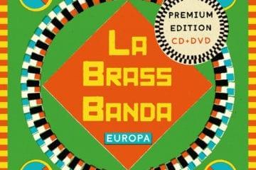 "LaBrassBanda - Premium-Editon des Albums ""Europa"" inkl. 2 neuer Songs + DVD"