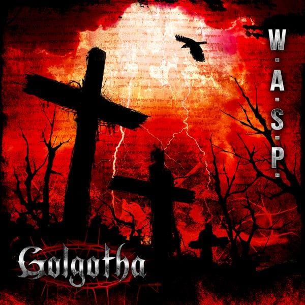 Cover: W.A.S.P. - Golgotha