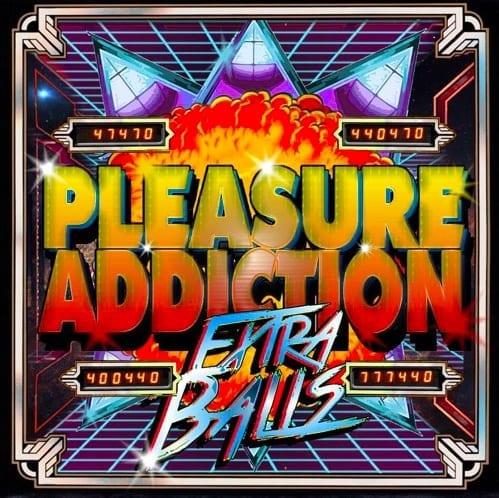 Cover: Pleasure Addiction - Extra Balls