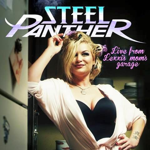 Cover: Steel Panther - Live From Lexxis Moms Garage