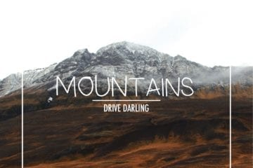 Drive Darling - Mountains