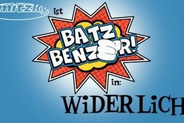 Mitzky ist BATZ BENZER in: Widerlich! (Video)