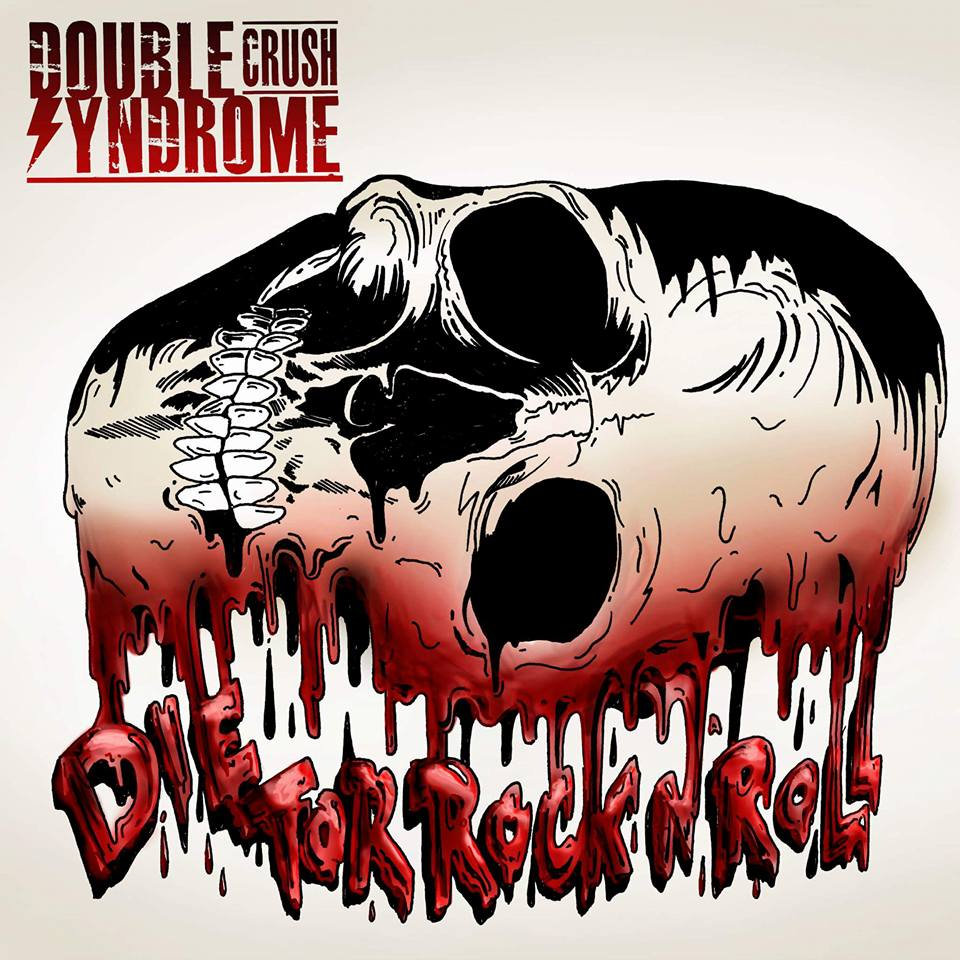 Double Crush Syndrome - Die for rock n roll