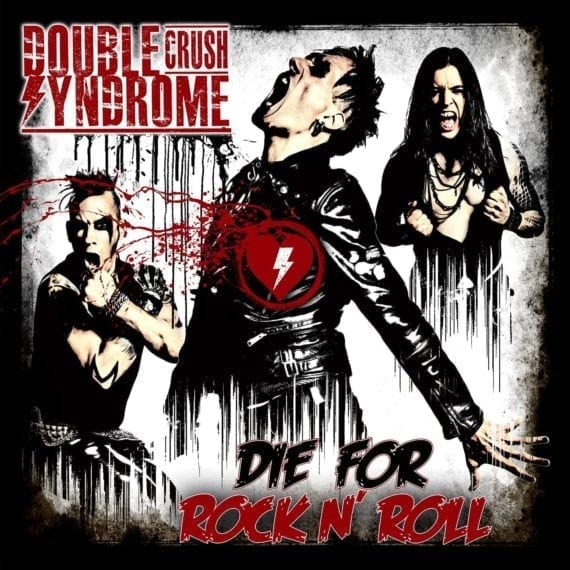 Double Crush Syndrome - We Die For Rock N' Roll
