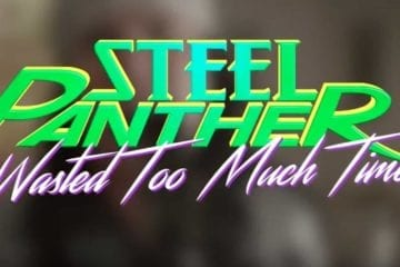 "Steel Panther: Neues Video ""Wasted Too Much Time"""