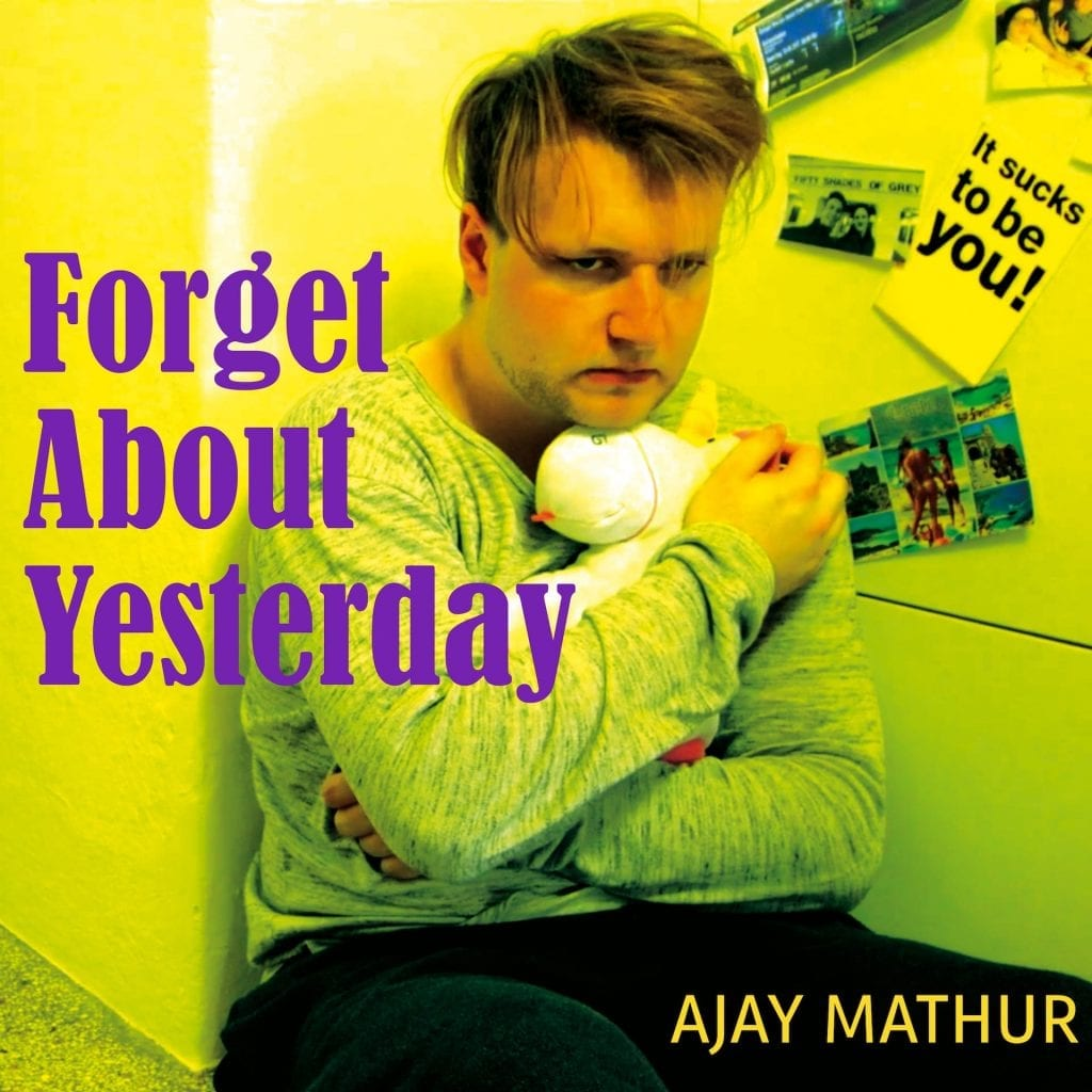 "Videopremiere: Ajay Mathur – ""Forget About Yesterday"""