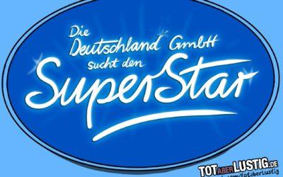 Die Deutschland GmbH sucht den Superstar