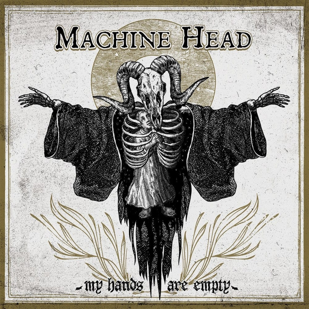 Machine Head: My Hands Are Empty